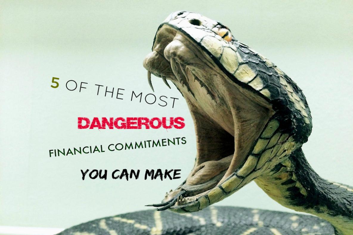 Dangerous financial commitments